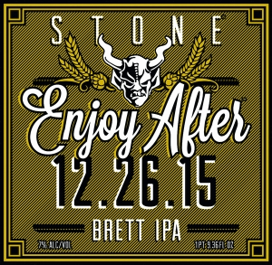 Stone Enjoy After 12.26.15 Brett IPA now available